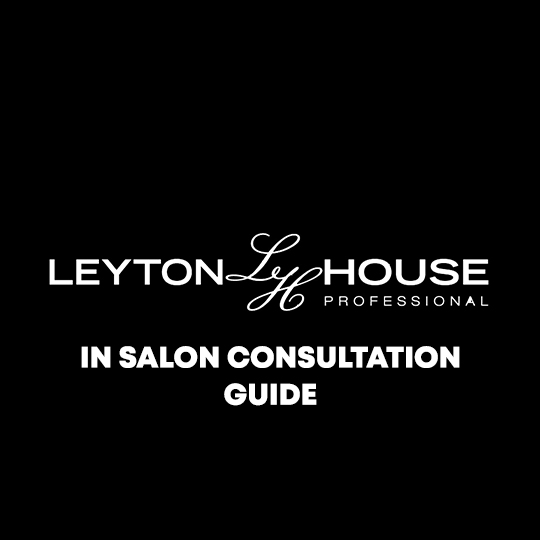 Leyton House In Salon Consultation Guide