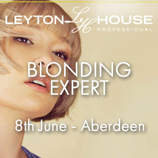 Leyton House Blonding Expert - 8th June - Aberdeen
