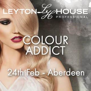 Leyton House - Colour Addict - 24th Feb - Aberdeen
