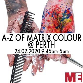 A-Z Of Matrix Colour - 24th February - Perth