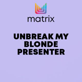 Matrix Unbreak My Blonde Presenter