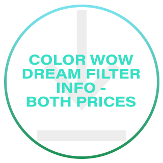 Color Wow Dream Filter Information with Both Prices