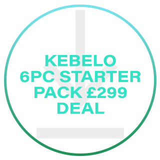 KEBELO 6 PIECE STARTER PACK £299 DEAL