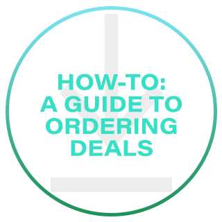 How-To: A Guide to Ordering Deals