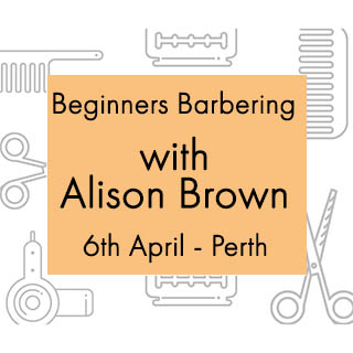 Beginners Barbering With Alison Brown - 6th April - Perth