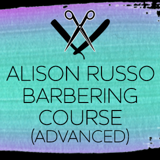 New Advanced Barbering With Alison Russo - Perth - 27th August - 09.45am-5pm